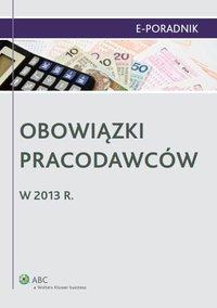 Obowiązki pracodawców w 2013 r.
