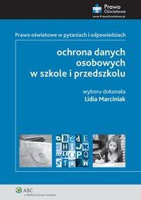 Ochrona danych osobowych w szkole i przedszkolu. Prawo oświatowe w pytaniach i odpowiedziach