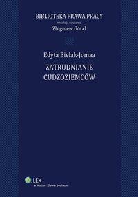 Zatrudnianie cudzoziemców - Edyta Bielak-Jomaa - ebook