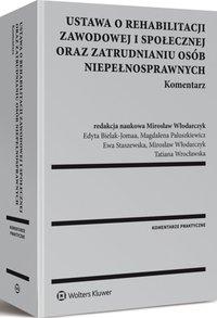 Ustawa o rehabilitacji zawodowej i społecznej oraz zatrudnianiu osób niepełnosprawnych. Komentarz - Magdalena Paluszkiewicz - ebook