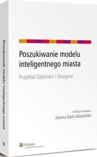 Poszukiwanie modelu inteligentnego miasta. Przykład Gdańska i Glasgow - Joanna Bach-Głowińska - ebook