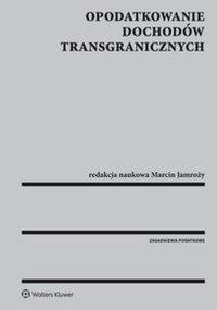 Opodatkowanie dochodów transgranicznych - Aleksandra Dziemaszkiewicz-Kwiecińska - ebook