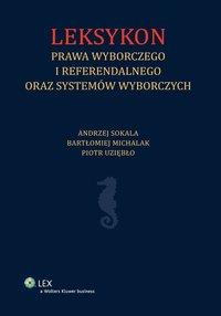 Leksykon prawa wyborczego i referendalnego oraz systemów wyborczych