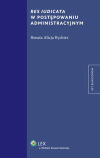 Res iudicata w postępowaniu administracyjnym - Renata Alicja Rychter - ebook