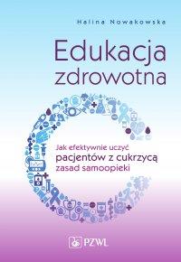 Edukacja zdrowotna - Halina Nowakowska - ebook
