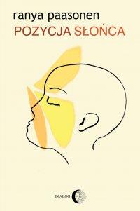 Pozycja słońca. Miłość na styku odmiennych kultur - Ranya Paasonen - ebook