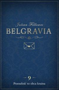 Belgravia Przeszłość to obca kraina. Odcinek 9