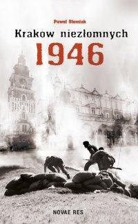 Kraków niezłomnych 1946 - Paweł Słomiak - ebook