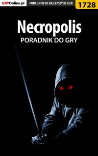 """Necropolis - poradnik do gry - Łukasz """"Keczup"""" Wiśniewski - ebook"""