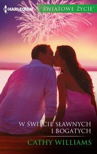 W świecie sławnych i bogatych - Cathy Williams - ebook