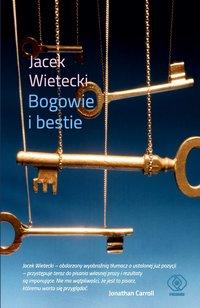 Bogowie i bestie - Jacek Wietecki - ebook