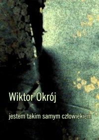 Jestem takim samym człowiekiem - Wiktor Okrój - ebook