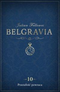 Belgravia Przeszłość powraca. Odcinek 10