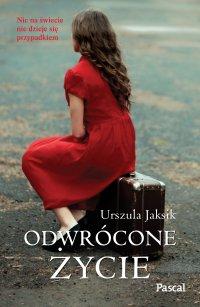 Odwrócone życie - Urszula Jaksik - ebook
