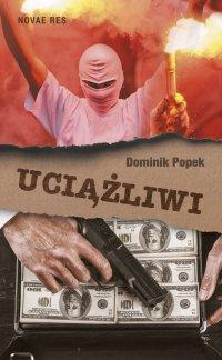 Uciążliwi - Dominik Popek - ebook