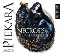 Necrosis. Przebudzenie - Jacek Piekara - audiobook