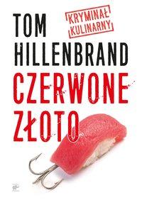 Czerwone złoto - Tom Hillenbrand - ebook