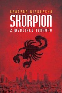 Skorpion z Wydziału Terroru - Grażyna Biskupska - ebook