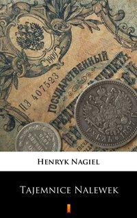 Tajemnice Nalewek - Henryk Nagiel - ebook