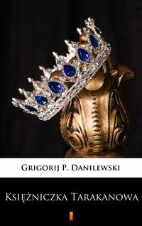 Księżniczka Tarakanowa - Grigorij P. Danilewski - ebook