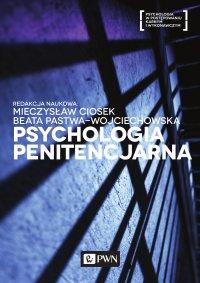 Psychologia penitencjarna - red. Mieczysław Ciosek - ebook