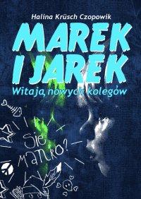 Marek i Jarek witają nowych kolegów - Halina Krusch Czopowik - ebook