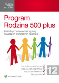Program Rodzina 500 plus. Zasady przyznawania i wypłaty świadczeń pieniężnych na dzieci - Magdalena Januszewska - ebook