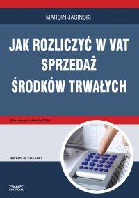 Jak rozliczyć w VAT sprzedaż środków trwałych - Marcin Jasiński - ebook