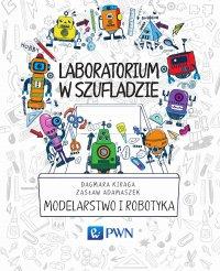 Laboratorium w szufladzie Modelarstwo i robotyka - Dagmara Kiraga - ebook