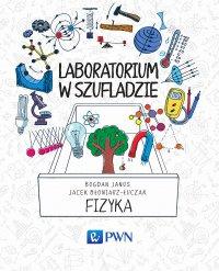 Laboratorium w szufladzie Fizyka - Jacek Błoniarz-Łuczak - ebook