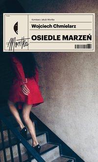 Osiedle marzeń - Wojciech Chmielarz - ebook