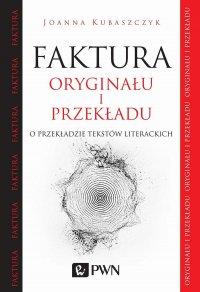 Faktura oryginału i przekładu - Joanna Kubaszczyk - ebook