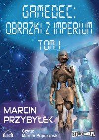 Gamedec. Obrazki z Imperium. Tom 1 - Marcin Przybyłek - audiobook