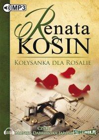 Kołysanka dla Rosalie - Renata Kosin - audiobook