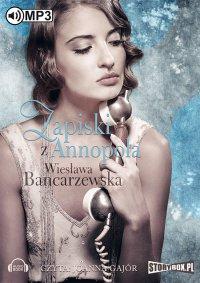 Zapiski z Annopola - Wiesława Bancarzewska - audiobook
