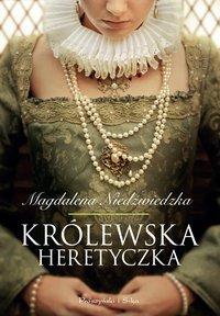 Królewska heretyczka