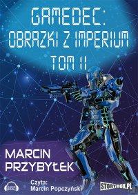 Gamedec. Obrazki z Imperium. Tom 2 - Marcin Przybyłek - audiobook