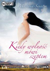Kiedy wolność mówi szeptem - Martyna Senator - audiobook