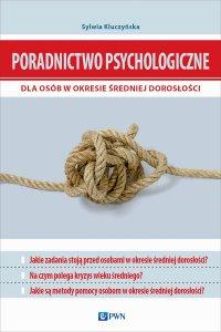 Poradnictwo psychologiczne dla osób w okresie średniej dorosłości - Sylwia Kluczyńska - ebook