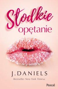 Słodkie opętanie - J. Daniels - ebook