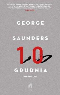 Dziesiąty grudnia - George Saunders - ebook