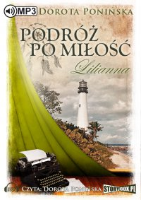 Podróż po miłość. Lilianna - Dorota Ponińska - audiobook