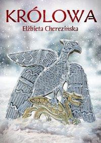 Królowa OPR. MK. - Elżbieta Cherezińska - ebook