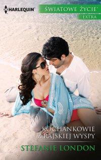 Kochankowie z rajskiej wyspy - Stefanie London - ebook