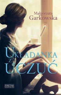 Układanka z uczuć - Małgorzata Garkowska - ebook
