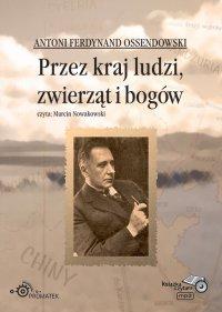 Przez kraj ludzi, zwierząt i bogów - Antoni Ferdynand Ossendowski - audiobook