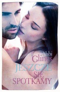 Jeszcze się spotkamy - Abbi Glines - ebook