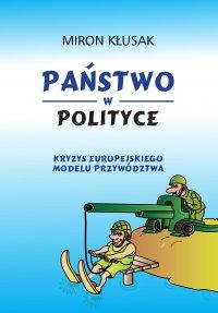 Państwo w polityce - Miron Kłusak - ebook