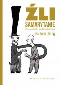 Źli samarytanie. Mit wolnego handlu i tajna historia kapitalizmu - Ha-Joon Chang - ebook