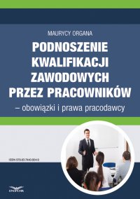 Podnoszenie kwalifikacji zawodowych przez pracowników – obowiązki i prawa pracodawcy